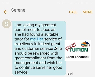 Review from Serene: I am giving my greatest compliment to Jace as she had foud a suitable tutor for me. Her service of excellency is indeed great and customer service. SHe should be rewarded with great compliment from the management and wish her to continue serve her good service.